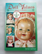 Doll Values, Antique To Modern By Patsy Moyer -1997
