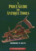 A Price Guide To Antique Tools By Herbert P. Kean Free Shipping