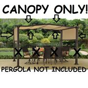 Replacement Canopy For The Better Homes And Garden 12 X 10 Ft Steel Pergola