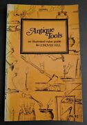 Antique Tools An Illustrated Value Guide Conover Hill 1978 Softcover Very Good