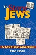The Story Of The Jews A 4,000-year Adventure By Stan Mack