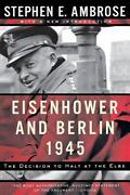 Eisenhower And Berlin, 1945 The Decision To Halt At The Elbe Norton Essays In