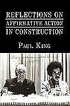 Reflections On Affirmative Action In Construction By King, Paul