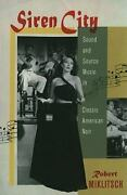 Siren City Sound And Source Music In Classic American Noir By Miklitsch, Rober