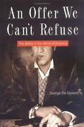 An Offer We Canand039t Refuse The Mafia In The Mind Of America By De Stefano Georg