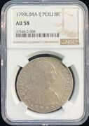 1799 Peru 8 Reales Silver Coin Ngc Au 58