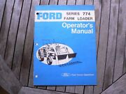 Ford Tractor 774 Farm Loader Owner Operator Manual Instruction Guide Set Up Book