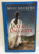 Isaiah's Daughter Book By Mesu Andrews Large Print Hard Cover Prophets And Kings