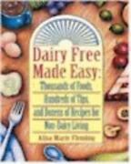 Dairy Free Made Easy Thousands Of Foods Hundreds Of Tips And Dozens Of Recipe