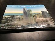 Central Station - Realizing A Vision By Gerald W. Fogelson - Hardcover