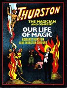 Thurston The Magician-our Life Of Magic-1st Ed Book Biography Stage Illusion-oop