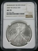 2007 W Burnished Silver Eagle Ngc Ms 70