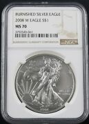 2008 W Burnished American Silver Eagle Ngc Ms 70