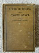 A Book Of Recipes For The Cooking School Carrie Alberta Lyford 1921 Rare 1st Ed