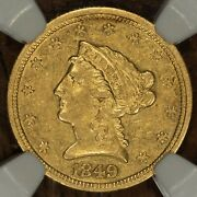 2.50 Gold 1849 Au55 Ngc Nice Better Date United States Of America Coin