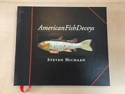 American Fish Decoys By Steven Michaan Deluxe First Edition 2003 - Rare
