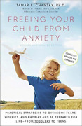 Chansky, Tamar E., Ph.d./ S...-freeing Your Child From Anxiety Book New
