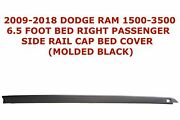 2009-2018 Dodge Ram 1500-3500 6.5 Foot Bed Right Side Rail Cap Bed Cover Black