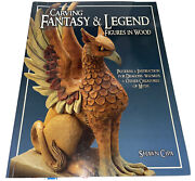 Carving Fantasy And Legend Figures In Wood Patterns Instructions Shawn Cipa