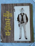 Signed The Complete Handbook Of Power And Hand Tool Wood Carving Earl Spike Boyd