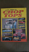 1990 How To Chop Tops Tex Smith Rods Customs Trucks Race Cars Show Cars