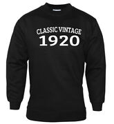 Menand039s Birthday 1920 Sweatshirt Vintage Year Amend As Required Gift Present 100th