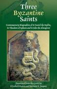 Three Byzantine Saints Contemporary Biographies Of St. Daniel The Stylite, St.
