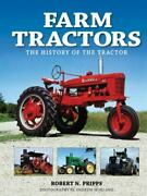 Farm Tractors The History Of The Tractor, Pripps, Robert N., Good Book