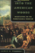 Merrell James H.-into The American Woods Book New