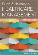 Rose Dunn-`dunn And Haimann`s Healthcare Management, Tenth Edition` Hbook New