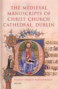 Raymond Gillespie-`the Medieval Manuscripts Of Christ Church Cathedral Hbook New