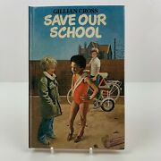 Save Our School Gillian Cross Vintage Signed Hardback Book First Edition 1981
