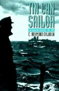 Tin Can Sailor Life Aboard The U.s.s. Sterett, 1939-1945 By Charles R. Calhou…