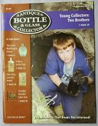 Antique Bottle And Glass Collector Magazine February 2013 Young Collectors 2 Bros