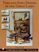 Book-great Lakes Fish And Fowl Decoys And Calls - 1100 Color Pictures With Values
