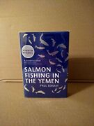 Paul Torday - Salmon Fishing In The Yemen - Signed 1st Edition