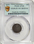 1873 Arrows 10c Pcgs Vf 20 Doubled Die Obverse Major Seated Liberty Dime