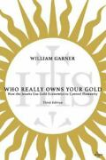 Who Really Owns Your Gold How The Jesuits Use Gold Economics To Control Humanit