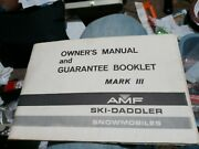 Amf Ski Daddler Mark Iii Snowmobile Owners Manual And Guarantee Booklet 33761