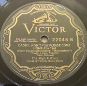 Victor 22046 The High Hatters Belle Mann Daddy Won't You Please Come Home 78