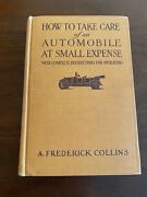How To Take Care Of An Automobile At Small Expense - Frederick Collins 1920