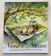 Nora's Dream Growing Up In 19th Century Hickory, Nc 2008, Pb, Dual Language