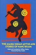 Maidu Indian Myths And Stories Of Hanc'ibyjim, The, William Shipley, Very Good B