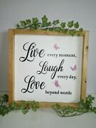 Live Every Moment Laugh Every Day Love Beyond Words Handmade Wood, Framed Farm