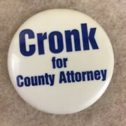 Vtg Cronk For County Attorney Political Pinback Button Pin Back