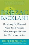 Prozac Backlash Overcoming The Dangers Of Prozac, Zoloft, Paxil, And Other...