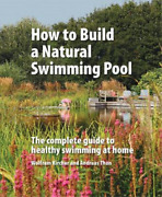 Kircher Wolfram-how To Build A Natural Swimming Pool Bookh New