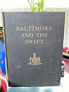 1st Edition Out Of Print 1919 Baltimore And The Draft -selective Service -war