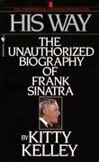 His Way An Unauthorized Biography Of Frank Sinatra, Kelley, Kitty, Good Book