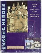 Unsung Heroes-a History Of The Enlisted Airmen From The Dawn Of Flight To Desert